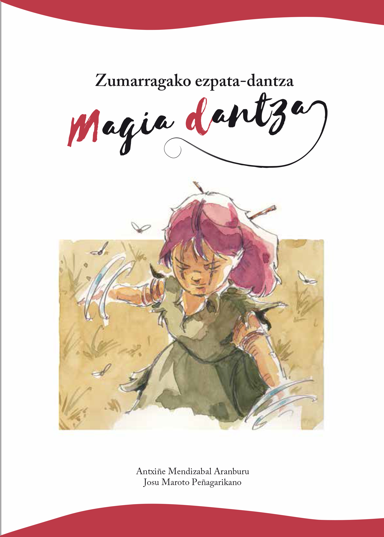 Ipuin aurkezpena: Zumarragako ezpata-dantza: Magia Dantza