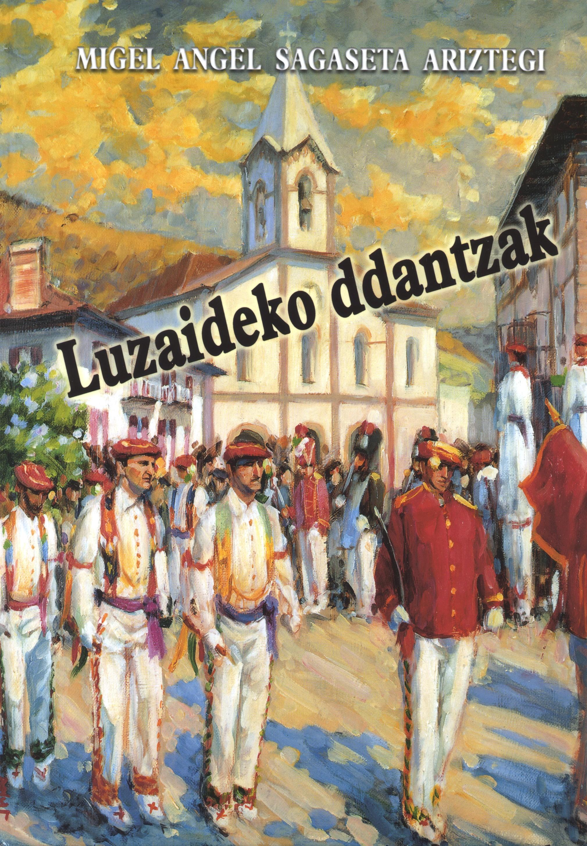 """""""Luzaideko ddantzak"""" liburua argitaratu du Sagasetak"""